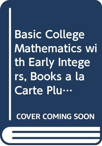 Basic College Mathematics with Early Integers, Books a la Carte Plus MyMathLab/MyStatLab Student Access Kit (2nd Edition