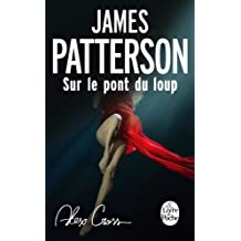 Alex Cross : Sur le pont du loup (French Edition)