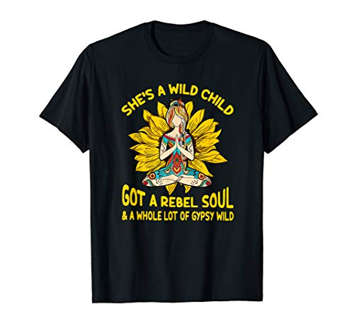 She's a wild child got a rebel soul & a whole lot of gypsy T-Shirt