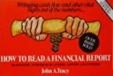 img - for How to Read a Financial Report: Wringing Cash Flow and Other Vital Signs Out of the Numbers book / textbook / text book
