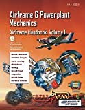 Airframe and Powerplant Mechanics Airframe Handbook, Volume 1, Federal Aviation Administration, 0983865817
