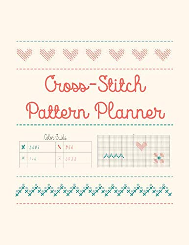 - Cross-Stitch Pattern Planner: Create Your Own Designs to Cross-Stitch