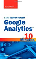 Sams Teach Yourself Google Analytics in 10 Minutes Front Cover