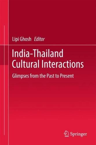India-Thailand Cultural Interactions: Glimpses from the Past to Present