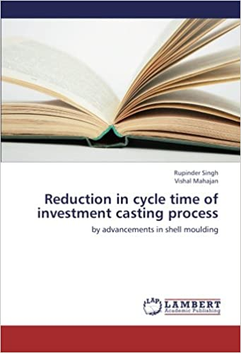 Amazon com: Reduction in cycle time of investment casting process