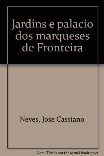 Jardins e palácio dos marqueses de Fronteira (Portuguese Edition)