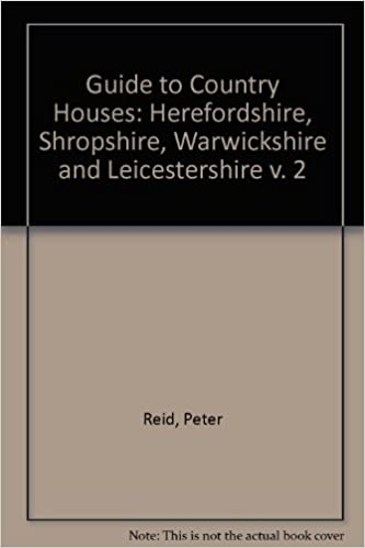 guide to country houses herefordshire shropshire warwickshire and leicestershire v 2