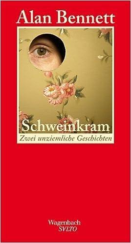 Alan Bennett: Schweinkram; Homo-Bücher alphabetisch nach Titeln