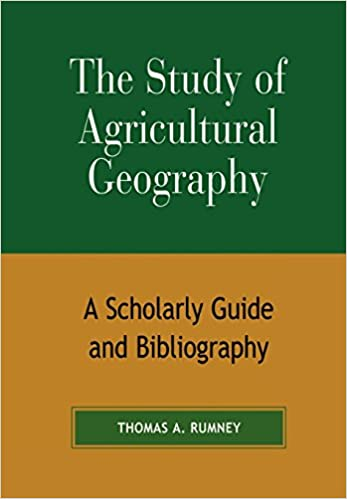 The Study of Agricultural Geography A Scholarly Guide and Bibliography