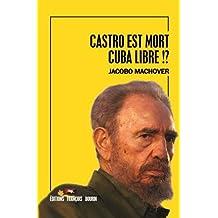 CASTRO EST MORT CUBA LIBRE