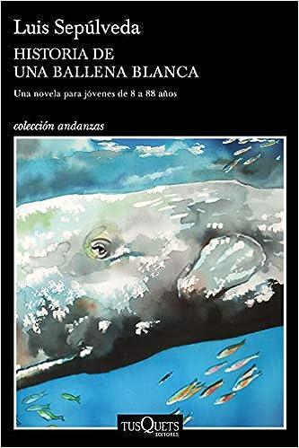Historia de una ballena blanca (Andanzas): Amazon.es: Sepúlveda ...