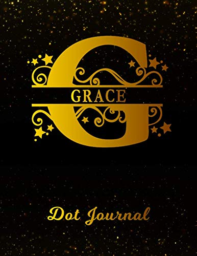 Grace Dot Journal: Letter G Personalized First Name Personal Dotted Bullet Grid Writing Notebook   Black Gold Glittery Space Effect Cover   Daily ... & Writers for Note Taking & Drawing