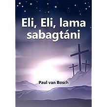 Eli, Eli, lama sabagtáni (Afrikaans Edition)
