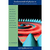 Fundamentals of Physics II: Electromagnetism, Optics, and Quantum Mechanics (The Open Yale Courses Series)