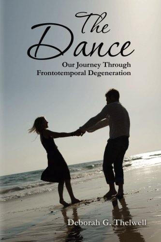 The Dance: Our Journey Through Frontotemporal Degeneration