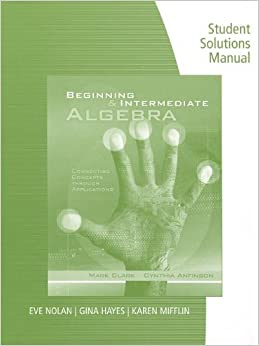 Book Student Solutions Manual for Clark/Anfinson's Beginning and Intermediate Algebra: Connecting Concepts Through Applications