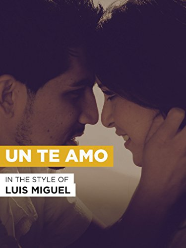 Un Te Amo in the Style of Luis Miguel