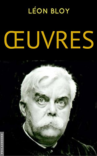 Léon Bloy: Oeuvres (French Edition)