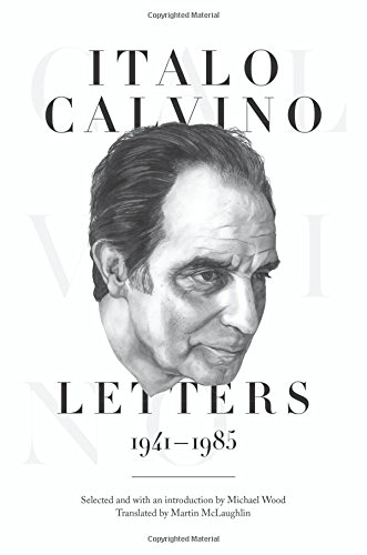 Italo Calvino: Letters, 1941-1985 - Updated Edition