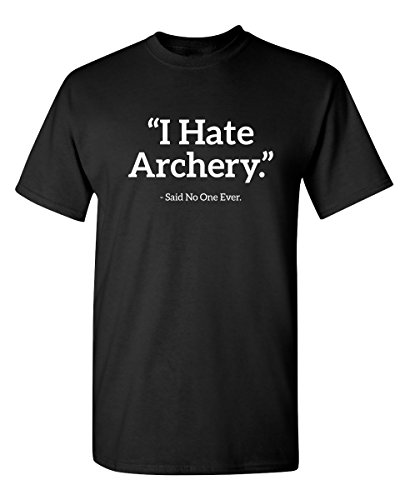 ate Archery Said No One Sport Sarcastic Funny Novelty Graphic T Shirt XL Black ()