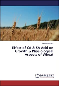 Effect of Cd and SA Acid on Growth and Physiological Aspects of Wheat