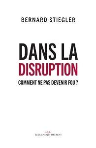 Dans la disruption par Bernard Stiegler