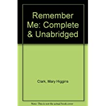 Remember Me: Complete & Unabridged