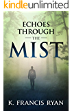 Echoes Through the Mist: A Paranormal Mystery (The Echoes Quartet Book 1)