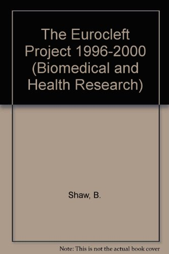 The EUROCLEFT project 1996-2000 (Biomedical and Health Research, V. 43)