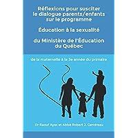 Réflexions pour susciter le dialogue parents/enfants sur le programme Éducation à la sexualité du Ministère de l'Éducation du Québec: de la maternelle à la 3e année du primaire
