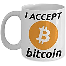 Bitcoin Mug - I Accept Bitcoin Gift for Cryptocurrency Lover Enthusiast Crpyto Trader Digital Currency Owner
