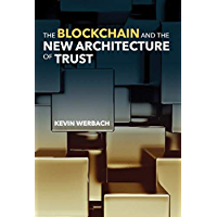 The Blockchain and the New Architecture of Trust (Information Policy) (English Edition)