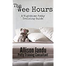 The Wee Hours: A Nighttime Potty Training Guide