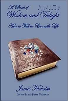 Book A Book Of Wisdom And Delight: How to Fall in Love with Life