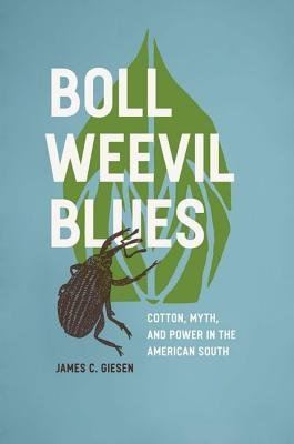 [(Boll Weevil Blues: Cotton, Myth, and Power in the American South, 1892-1930 )] [Author: James C. Giesen] [Aug-2011] pdf epub