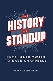 The History of Stand-Up : From Mark Twain to Dave Chappelle