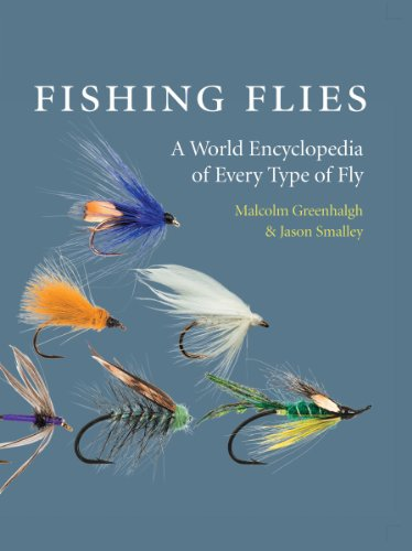 Fishing Flies: A World Encyclopedia of Every Type of Fly