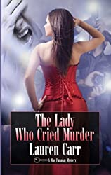 The Lady Who Cried Murder (A Mac Faraday Mystery Book 6)