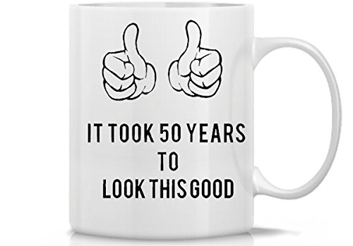 It Took 50 Years To Look This Good Birthday Coffee Mug | Great Mug Gift Idea for for 50th Birthday and Anniversary | 11 Oz Birthday Coffee Mug by Hot -