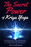 The Secret Power Of Kriya Yoga: Revealing the
