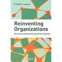 Reinventing Organizations: Vers des communautés de travail inspirées.