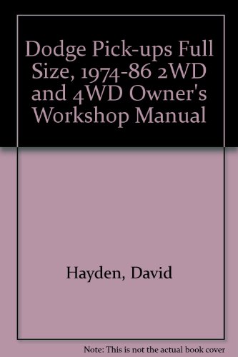Dodge Pick-ups Full Size, 1974-86 2WD and 4WD Owner's Workshop Manual
