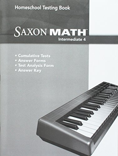 Saxon Homeschool Intermediate 4: Testing Book Grade 4
