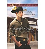 [(Counterfeit Cowboy)] [by: Lacy Williams]