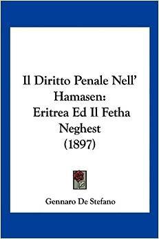 Il Diritto Penale Nell' Hamasen: Eritrea Ed Il Fetha Neghest (1897)