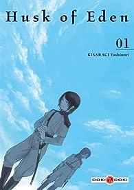 Husk of Eden, tome 1 par Yoshinori Kisaragi