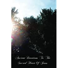 Ancient Devotions To The Sacred Heart Of Jesus