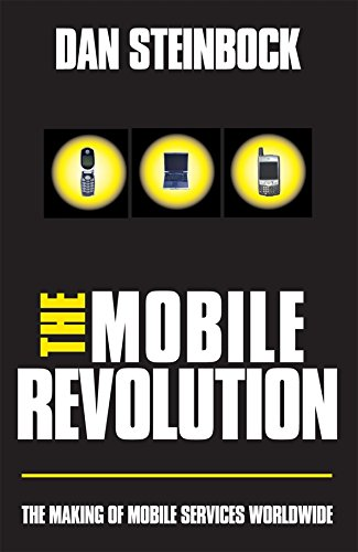 The Mobile Revolution: The Making of Mobile Services Worldwide