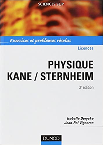 Livres gratuits en ligne Physique Kane/Sternheim - 3ème édition - Exercices et problèmes résolus epub pdf