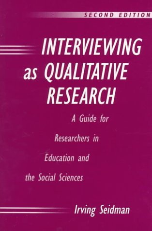 Interviewing as Qualitative Research by Irving Seidman (1997-11-30)